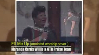 Fill Me Up Cover by Maranda Curtis Willis & GTR Praise Team HD Remastered.flv