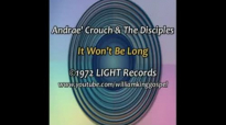 Andrae' Crouch and the Disciples - It Won't Be Long (Vinyl 1972).flv