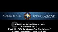 Ill Be Home For Christmas  Pastor HowardJohn Wesley