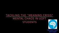 Tackling the Meaning Crisis_ Mental Chaos in University Students.mp4