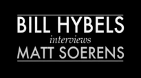 BILL HYBELS Interviews MATT SOERENS.flv