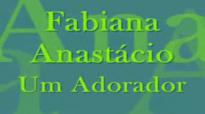 Um Adorador  Fabiana Anastcio