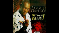 Sammie Okposo - Don't Hate, Congratulate (remix).mp4