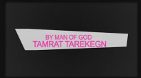 Man of God Tamrat Tarekegn Word of God 1.mp4