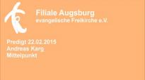 Predigt 22.02.2015 Andreas Karg - Mittelpunkt.flv