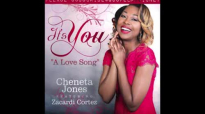 Cheneta Jones - It's You Ft. Zacardi Cortez @ChenetaJones @zacardicortez.flv