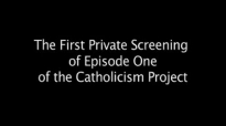 Reaction to the Private Screening of Episode One From The Catholicism Project.flv