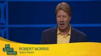 Pastor Robert Morris  Why Keep Praying