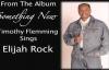 Elijah Rock By Rev. Timothy Flemming, Sr