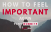 Tony Robbins - How To Feel Important Again (Tony Robbins Motivation).mp4