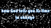 how God tells you its time for a change.mp4
