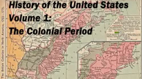 History of the United States Volume 1 Colonial Period  FULL Audio Book