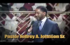 The Making of A King Pastor Jeffrey A. Johnson Sr. (Powerful Sermon).flv