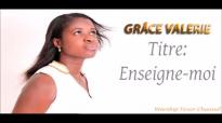 Grace Valerie - Enseigne moi.mp4