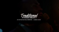 Live Traditional Worship By Dr Paul Enenche.flv