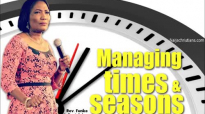 Managing your times and seasons - Rev. Funke Felix Adejumo.mp4
