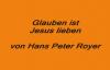 Glauben ist Jesus lieben (Hans Peter Royer).flv