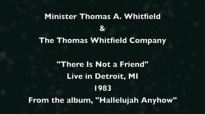 The Thomas Whitfield Company - There Is Not a Friend Live in Detroit, MI, 1983.flv