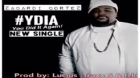 Zacardi Cortez - YDIA aka You Did It Again.flv