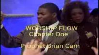 Prophet Brian Carn 2015 Worship Flow Chpt 1