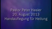 Peter Hasler - Heilungsgottesdienst - Handauflegung für Heilung - 20.08.2013.flv