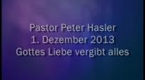 Peter Hasler - Gottes Liebe vergibt alles - 01.12.2013.flv