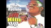 Yinka Ayefele - Lift Him Up.mp4