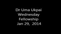 Dr Uma Ukpai Wednesday Fellowship 29 2014