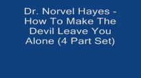Dr. Norvel Hayes  How To Make The Devil Leave You Alone  4 Part Set Audio