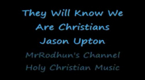 They Will Know We Are Christians Jason Upton.flv