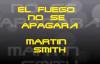 EL FUEGO NO SE APAGAR MARTIN SMITH