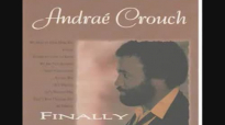 Andrae Crouch All The Way.flv