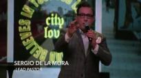 Loving Our City Back to Life! Pastor Sergio De La Mora.mp4
