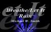 Breathe-Let It Rain MEDLEY - Michael W. Smith.flv