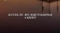 L'ARRIVEE DU PASTEUR BARUTI KASONGO A KIKWIT
