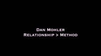 Dan Mohler - Relationship Greater Than Method.mp4