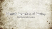Health Benefits of Barley  Nutritional Information