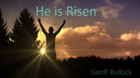 He is Risen  Geoff Bullock