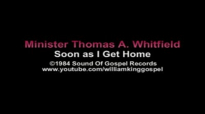 Minister Thomas A Whitfield - Soon as I Get Home (Vinyl 1984).flv
