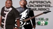 AFRICA GOSPEL _ AFRICA CHRISTIAN MUSIC 2017.mp4