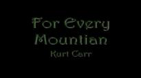 Kurt Carr - For Every Mountain (1).flv