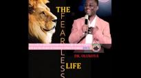 THE FEARLESS LIFE - DR DK OLUKOYA.mp4