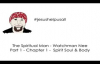The Spiritual Man - Watchman Nee - Part 1 - Chapter 1 - Spirit Soul & Body
