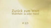 Die Wahrheit und das Leben - Zurück zum Wort - Wahrheit_ Ja oder Nein #2_3 von Katharine Siegling.flv