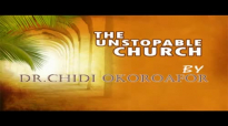 Dr. Chidi Okoroafor - The Unstoppable Church - Latest 2018 Nigerian Gospel Messa.mp4