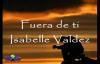 Fuera de ti - Isabelle Valdez.mp4