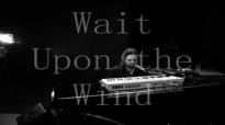 Wait Upon The Wind -Jason Upton.flv