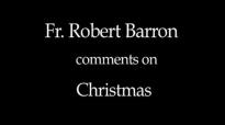 Bishop Barron on Christmas and the Prologue of John.flv