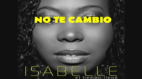 Isabelle Valdez - no te cambio (letra).mp4