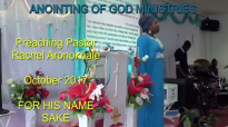 Preaching Pastor Rachel Aronokhale AOGM 1.10.2017 Pt 2.mp4